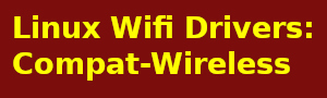 Compat-Wireless Bleeding Edge Linux Wireless Drivers