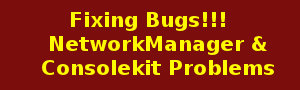 Fixing NetworkManager and Consolekit Problems
